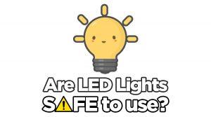 Đèn LED có an toàn để sử dụng